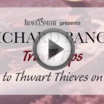 Travel Tip #25- How to Thwart Thieves on the Road