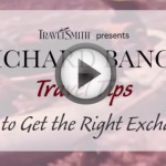 Travel Tip #27- How to Get the Right Exchange Rate