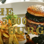 Dining Around the World (and a $5,000 Burger)!