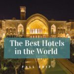 Richard's Picks: Best Hotels in the World, Fall 2017