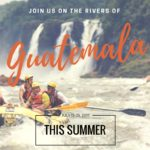 Explore Guatemala: A Summer Rafting Adventure