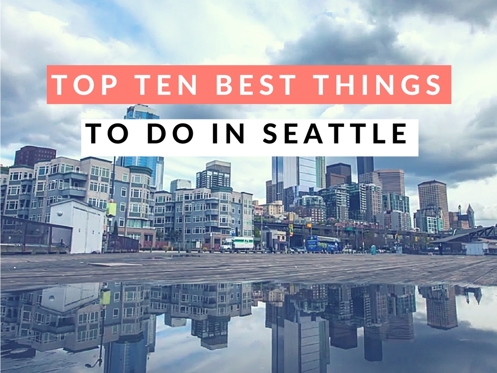 Absolute top ten best things to do in seattle the city of for Top things to do in new york in december